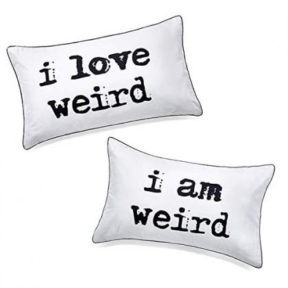 I Love Weird I am Weird Pillowcase (1 pair)